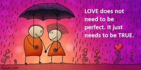 love-does-not-need-to-be-perfect-it-just-needs-to-be-true-facebook-status